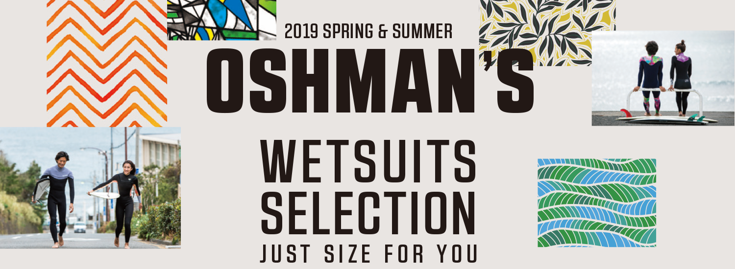OSHMAN'S 2019 SPRING & SUMMER WETSUITS SELECTION